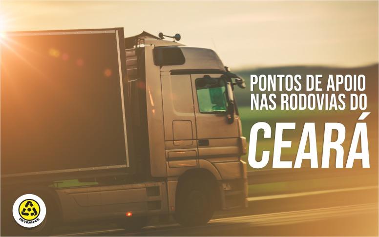 Seinfra, Detran e BPRE divulgam pontos de apoio aos caminhoneiros nas rodovias do Ceará